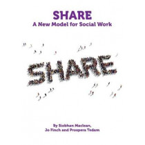 Share: A New Model for Social Work by Siobhan Maclean, 9781912130702