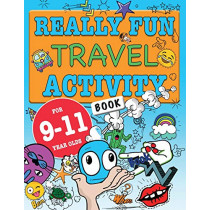 Really Fun Travel Activity Book For 9-11 Year Olds: Fun & educational activity book for nine to eleven year old children by Mickey MacIntyre, 9781912155248