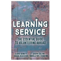 Learning Service: The essential guide to volunteering abroad by Claire Bennett, 9781912157068