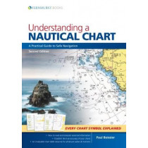 Understanding a Nautical Chart: A Practical Guide to Safe Navigation by Paul B. Boissier, 9781912177073