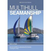 Multihull Seamanship: An A-Z of Skills for Catamarans & Trimarans / Cruising & Racing by Gavin Le Sueur, 9781912177080