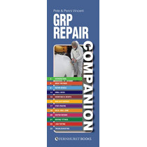 GRP Repair Companion: Repairing Grp & Frp Boats by Pete Vincent, 9781912177301