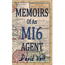 Memoirs of an MI6 Agent by David Nott, 9781912192670