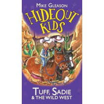 Tuff, Sadie & the Wild West: Book 1 by Mike Gleason, 9781912207015