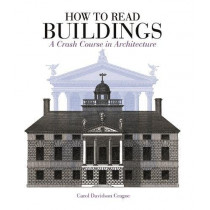 How to Read Buildings: a crash course in architecture by Carol Davidson Cragoe, 9781912217304