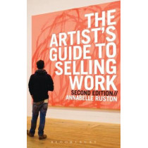 The Artist's Guide to Selling Work by Annabelle Ruston, 9781912217472