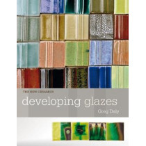 Developing Glazes by Greg Daly, 9781912217496