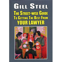 The Street-wise Guide To Getting The Best From Your Lawyer by Gill Steel, 9781912224630