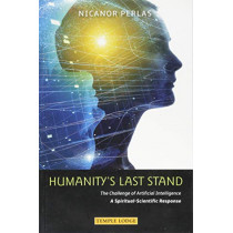 Humanity's Last Stand: The Challenge of Artificial Intelligence - A Spiritual-Scientific Response by Nicanor Perlas, 9781912230174