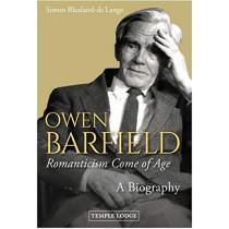 Owen Barfield, Romanticism Come of Age: A Biography by Simon Blaxland-de Lange, 9781912230723