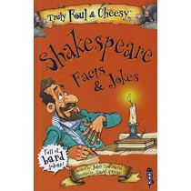 Truly Foul and Cheesy William Shakespeare Facts and Jokes Book by John Townsend, 9781912233793