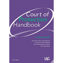 Court of Protection Handbook: a user's guide by Alex Ruck Keene, 9781912273270