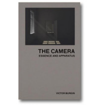The Camera: Essence and Apparatus by Victor Burgin, 9781912339068