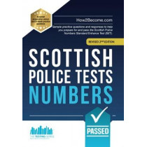 Scottish Police Tests: NUMBERS: Sample practice questions and responses to help you prepare for and pass the Scottish Police Numbers Standard Entrance Test (SET). by How2Become, 9781912370504