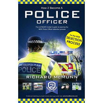 How to Become a Police Officer: The ULTIMATE insider's guide to passing the NEW Police Officer selection process by How2Become, 9781912370566