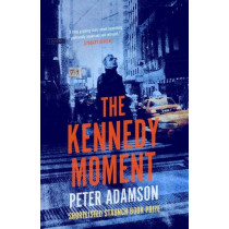 The Kennedy Moment by Peter Adamson, 9781912408269