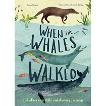 When the Whales Walked: And Other Incredible Evolutionary Journeys by Dougal Dixon, 9781912413973