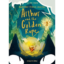 Arthur and the Golden Rope: Brownstone's Mythical Collection 1 by Joe Todd-Stanton, 9781912497485
