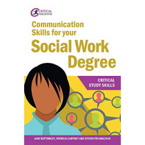 Communication Skills for your Social Work Degree by Jane Bottomley, 9781912508693