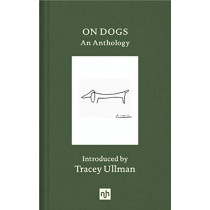 On Dogs: An Anthology by Tracey Ullman, 9781912559152