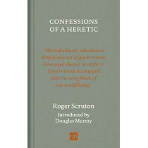 Confessions of a Heretic, Revised Edition by Roger Scruton, 9781912559343