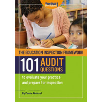 The Education Inspection Framework 101 AUDIT QUESTIONS to evaluate your practice and prepare for inspection by Penelope Akehurst, 9781912611065