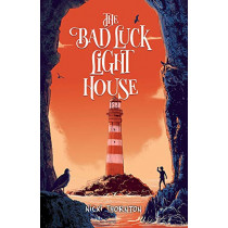 The Bad Luck Lighthouse by Nicki Thornton, 9781912626304