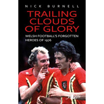 Trailing Clouds of Glory - Welsh Football's Forgotten Heroes of 1976 by Nick Burnell, 9781912631179