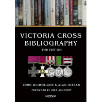 Victoria Cross Bibliography 2nd edition by John Mulholland, 9781912667031