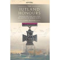 The Jutland Honours: Awards for the greatest sea battle of World War I by Chris Bilham, 9781912667635