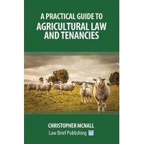 A Practical Guide to Agricultural Law and Tenancies by Christopher McNall, 9781912687367