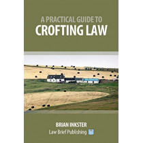 A Practical Guide to Crofting Law by Brian Inkster, 9781912687398
