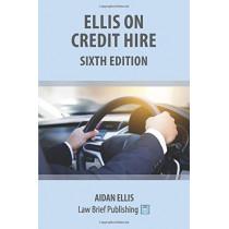 Ellis on Credit Hire: Sixth Edition by Aidan Ellis, 9781912687558