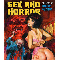 Sex And Horror: The Art Of Fernando Carcupino by Fernando Carcupino, 9781912740031