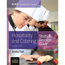 WJEC Vocational Award Hospitality and Catering Level 1/2 Study and Revision Guide by Anita Tull, 9781912820177