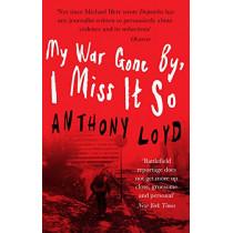 My War Gone by, I Miss it So by Anthony Loyd, 9781912836048