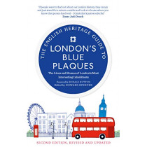 The English Heritage Guide to London's Blue Plaques: The Lives and Homes of London's Most Interesting Residents (2nd edition, revised and updated) by English Heritage, 9781912836055