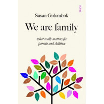 We Are Family: what really matters for parents and children by Susan Golombok, 9781912854370