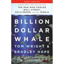 Billion Dollar Whale: the bestselling investigation into the financial fraud of the century by Tom Wright, 9781912854547