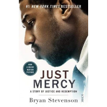 Just Mercy (Film Tie-In Edition): a story of justice and redemption by Bryan Stevenson, 9781912854790