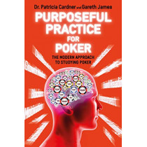 Purposeful Practice for Poker: The Modern Approach to Studying Poker by Patricia Cardner, 9781912862047