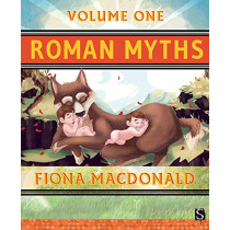 Roman Myths: Volume One by Fiona Macdonald, 9781912904785