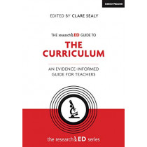 The researchED Guide to The Curriculum: An evidence-informed guide for teachers by Clare Sealy, 9781912906383