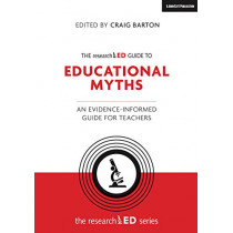 The researchED Guide to Education Myths: An evidence-informed guide for teachers by Craig Barton, 9781912906390