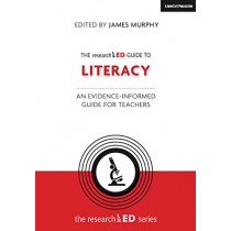 The researchED Guide to Literacy: An evidence-informed guide for teachers by James Murphy, 9781912906420