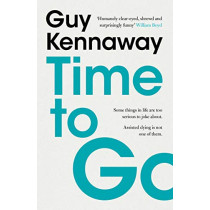 Time to Go by Guy Kennaway, 9781912914135