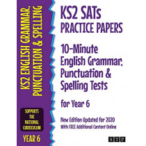 KS2 SATs Practice Papers 10-Minute English Grammar, Punctuation and Spelling Tests for Year 6: New Edition Updated for 2020 with Free Additional Content Online by STP Books, 9781912956050