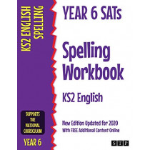 Year 6 SATs Spelling Workbook KS2 English: New Edition Updated for 2020 with Free Additional Content Online by STP Books, 9781912956074