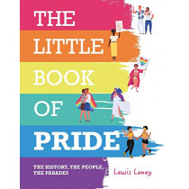 The Little Book of Pride: The History, the People, the Parades by Lewis Laney, 9781912983162