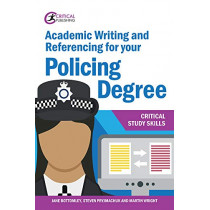 Academic Writing and Referencing for your Policing Degree by Jane Bottomley, 9781913063412